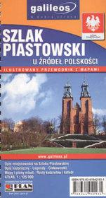 Szlak Piastowski. Przewodnik