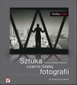 Sztuka czarno-białej fotografii. Od inspiracji do obrazu