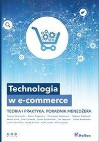 Technologia w e-commerce. Teoria i praktyka. Poradnik Menedżera - praca zbiorowa