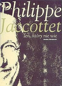 Ten, który nie wie - Philippe Jaccottet
