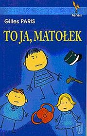 To ja, Matołek