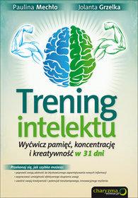 Trening intelektu. Wyćwicz pamięć, koncentrację i kreatywność w 31 dni -