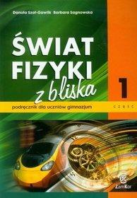 [UŻYWANY]  Fizyka. Świat fizyki z bliska. Klasa 1-3. Podręcznik. Część 1 - gimnazjum