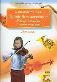 W krainie muzyki Notatnik muzyczny 2