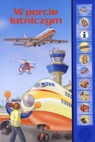 W porcie lotniczym
