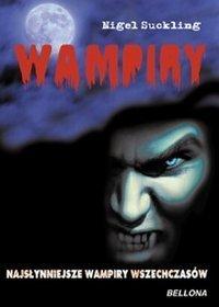 Wampiry. Najsłynniejsze wampiry wszechczasów