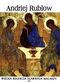 Wielka kolekcja sławnych malarzy, t. 65 - Andriej Rublow