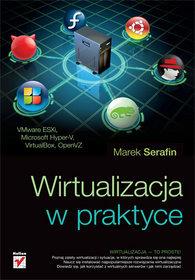 Wirtualizacja w praktyce - Marek Serafin