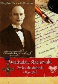 Władysław Stachowski Życie i działalność 1899-1986