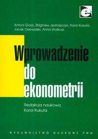 Wprowadzenie do ekonometrii - Karol Kukuła; Antoni Goryl; Zbigniew Jędrzejczyk