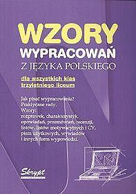 Wzory wypracowań z języka polskiego dla wszystkich klas trzyletniego liceum
