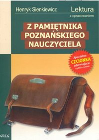 Z pamiętnika poznańskiego nauczyciela - lektury z omówieniem