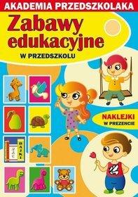 Zabawy edukacyjne w przedszkolu - Krystian Pruchnicki; Kamila Pawlicka; Joanna Paruszewska