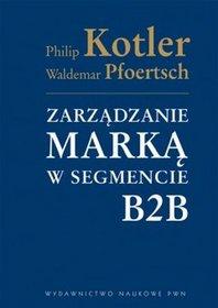 Zarządzanie marką w segmencie B2B - Philip Kotler