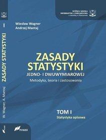 Zasady statystyki jedno i dwuwymiarowej. Metodyka, teoria i zastosowania. Tom 1. Statystyka Opisowa