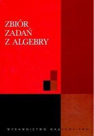 Zbiór zadań z algebry