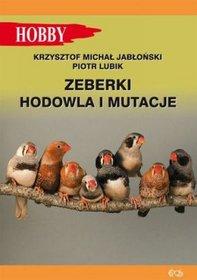 Zeberki. Hodowla i mutacje - Krzysztof Michał Jabłoński; Piotr Lubik