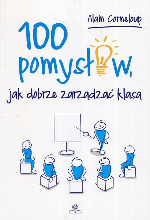 100 pomysłów jak dobrze zarządzać klasą