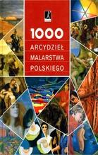 1000 ARCYDZIEŁ MALARSTWA POLSKIEGO TW