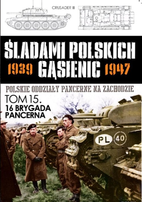 16 Brygada Pancerna z pułkami - Praca zbiorowa