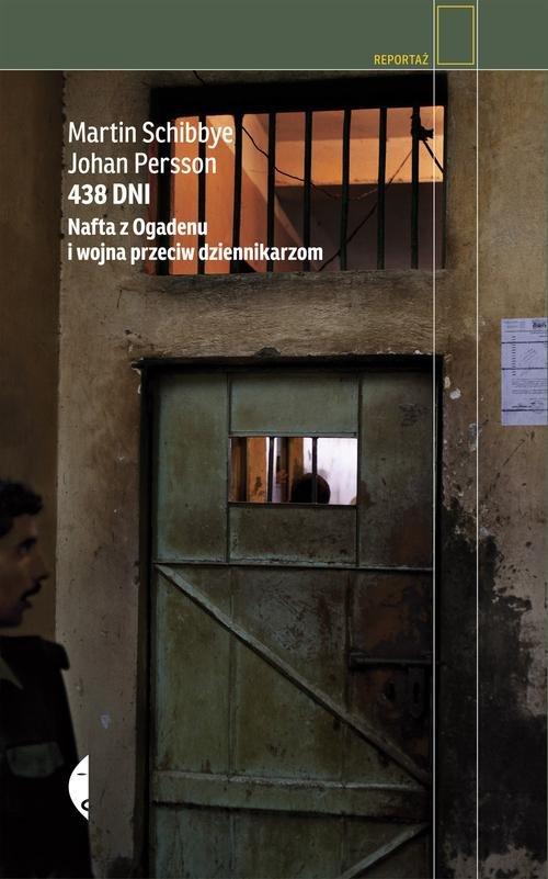 Reportaż. 438 dni. Nafta z Ogadenu i wojna przeciw dziennikarzom