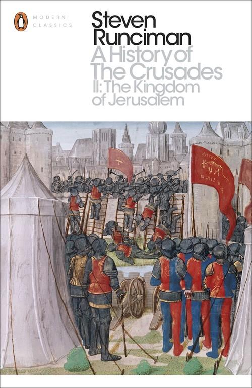 A History of the Crusades II The Kingdom of Jerusalem