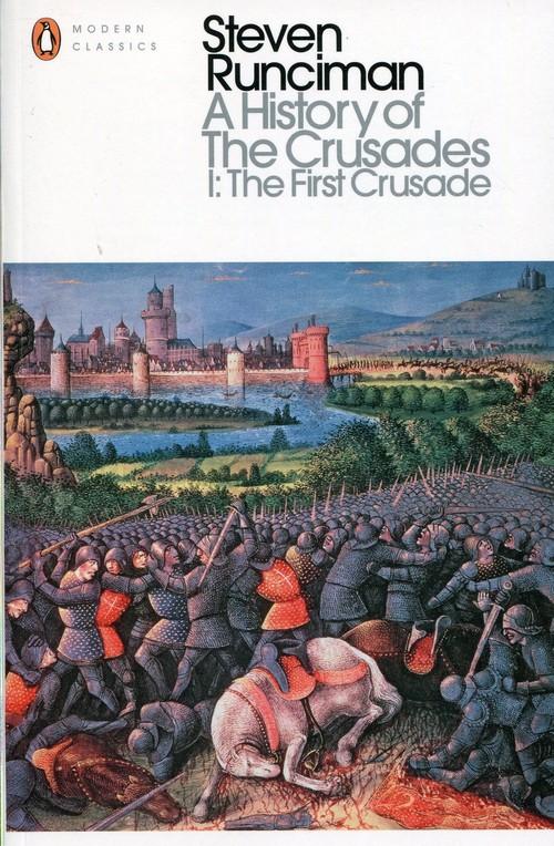 A Historyof the Crusades I The First Crusade
