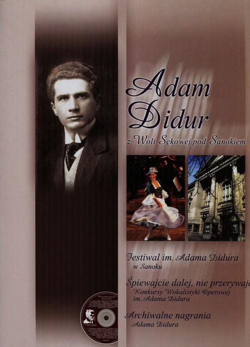 Adam Didur z Woli Sękowej pod Sanokiem + CD