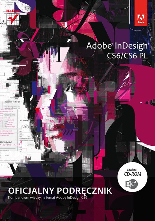 Adobe InDesign CS6/CS6 PL Oficjalny podręcznik + CD-ROM