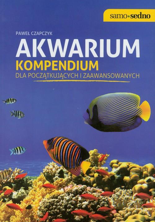 Samo Sedno. Akwarium. Kompendium dla początkujących i zaawansowanych