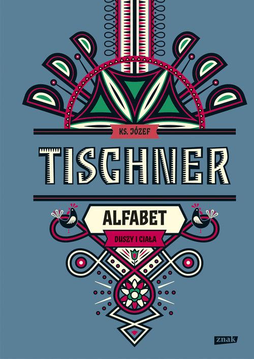 Alfabet duszy i ciała - Tischner Józef