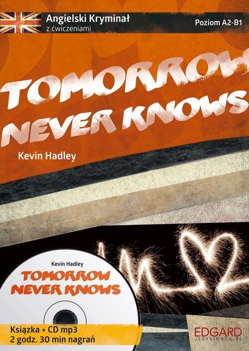 Angielski Kryminał z ćwiczeniami. Poziom A2-B1. Tomorrow Never Knows (+CD MP3)