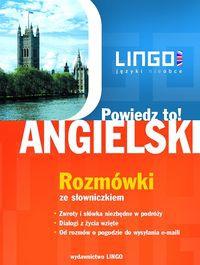Angielski Rozmówki Powiedz to! Rozmówki polsko-angielskie ze słowniczkiem