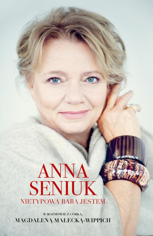 Anna Seniuk Nietypowa baba jestem
