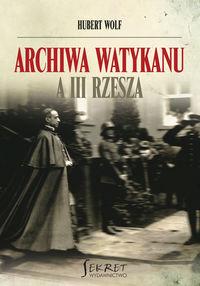 Archiwa Watykanu a III Rzesza