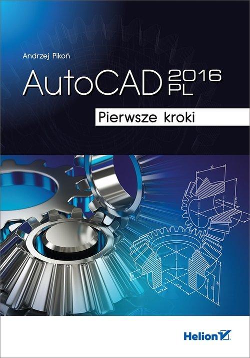 AutoCAD 2016 PL Pierwsze kroki