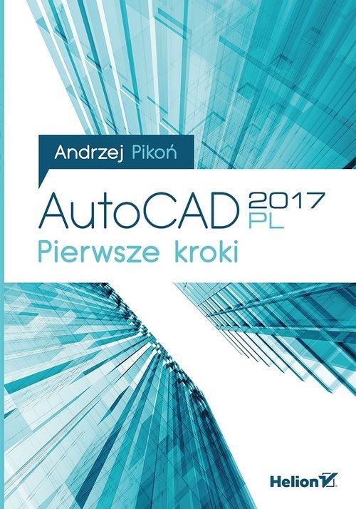 AutoCAD 2017 PL Pierwsze kroki
