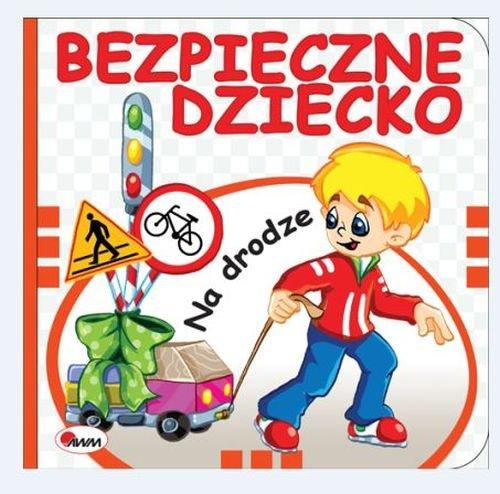 Bezpieczne dziecko Na drodze
