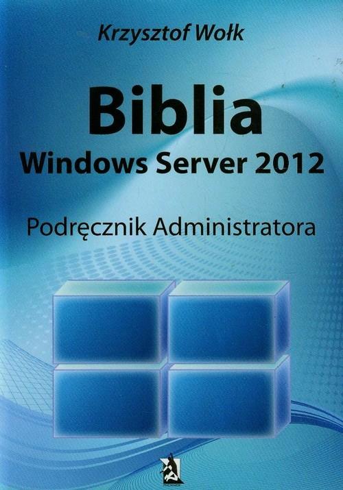 Biblia Windows Server 2012 Podręcznik administratora