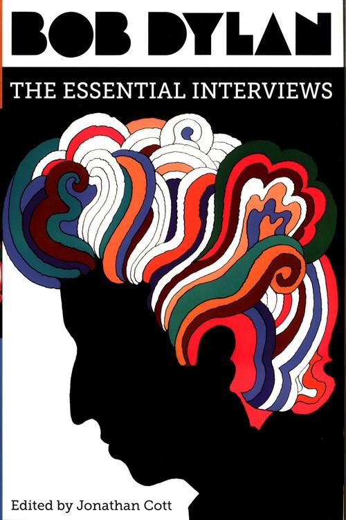 Bob Dylan The Essential Interviews - Cott Jonathan