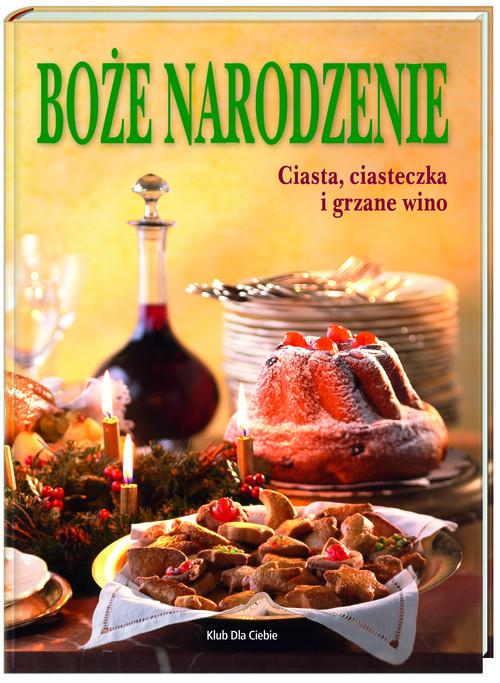 Boże Narodzenie Ciasta ciasteczka i grzane wino