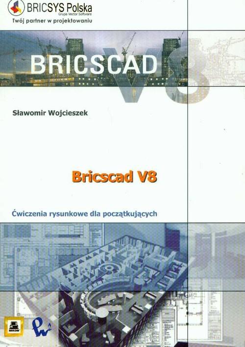 BRICSCAD V8 Ćwiczenia rysunkowe dla początkujących