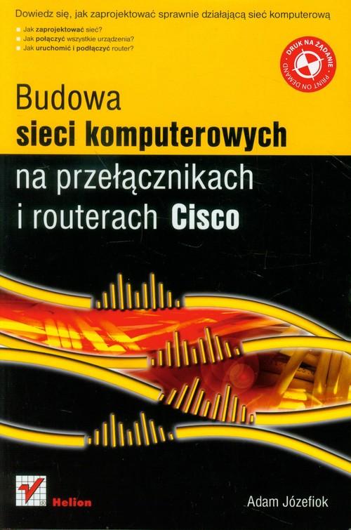 Budowa sieci komputerowych na przełącznikach i routerach Cisco