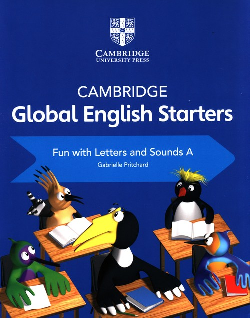 Cambridge Global English Starters Fun with Letters and Sounds A - Pritchard Gabrielle