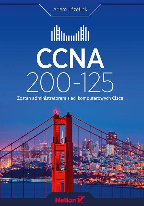 CCNA 200-125 Zostań administratorem sieci komputerowych Cisco