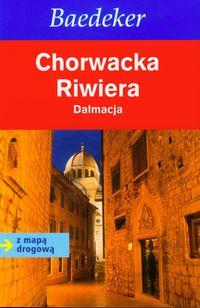 Chorwacka Riwiera. Dalmacja. Przewodnik Baedeker