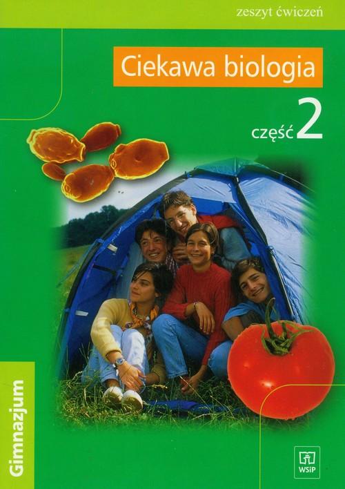 Ciekawa biologia część 2 zeszyt ćwiczeń