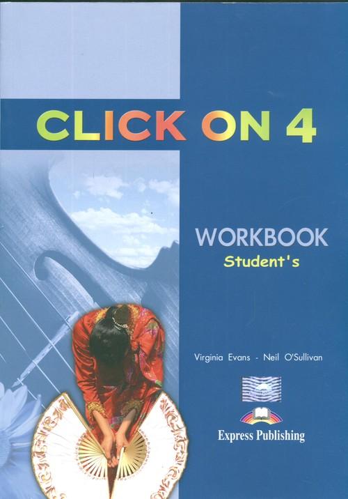Język angielski. Click On 4. Workbook. Klasa 1-3. Zeszyt ćwiczeń - gimnazjum