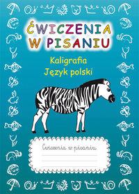 Ćwiczenia w pisaniu Kaligrafia Język polski z zebrą