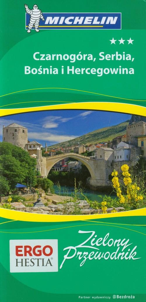 Czarnogóra Serbia Bośnia i Hercegowina Zielony Przewodnik